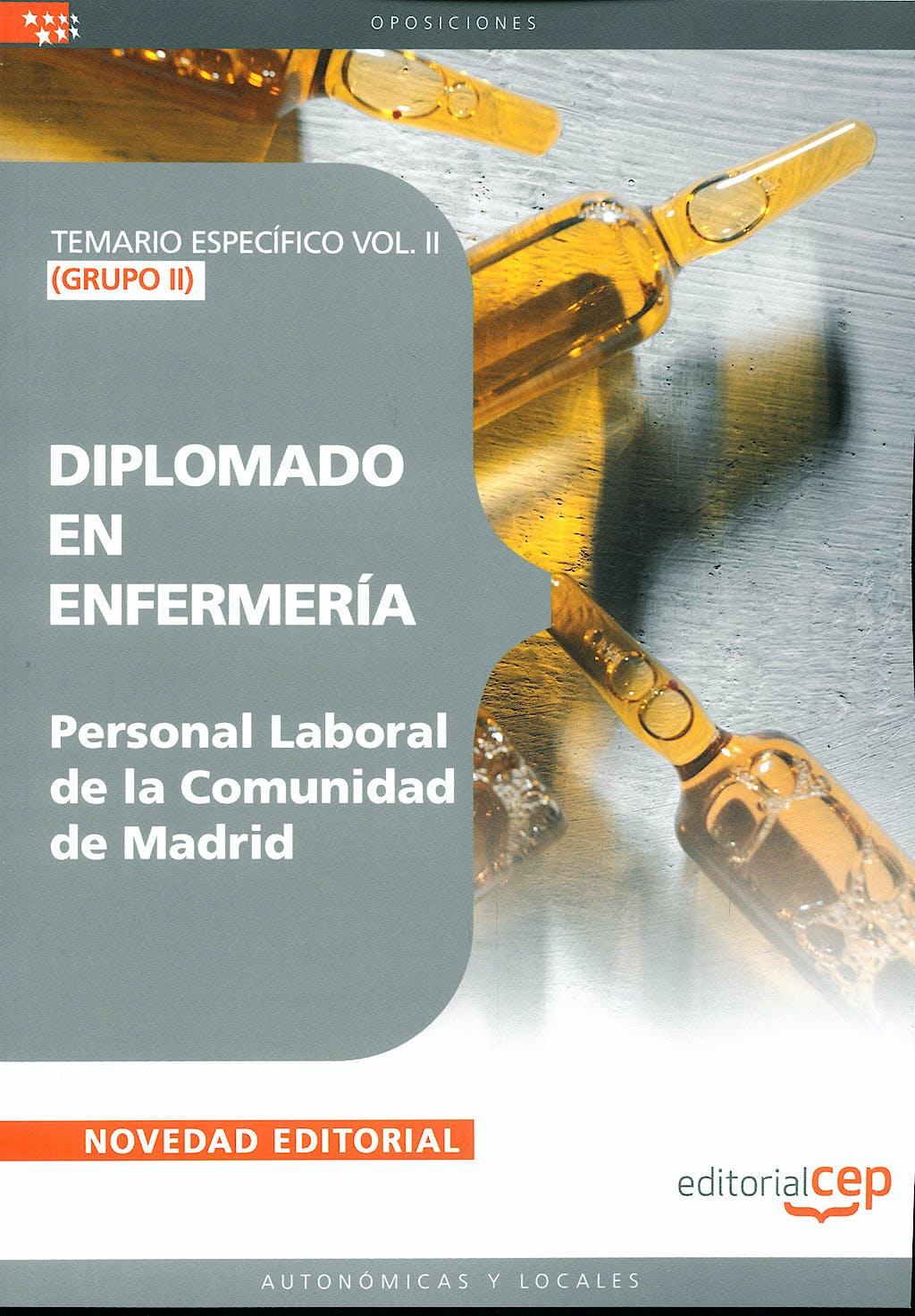 Portada del libro 9788499242439 Diplomado en Enfermeria. Grupo Ii. Personal Laboral de la Comunidad de Madrid. Temario Especifico Vol. II