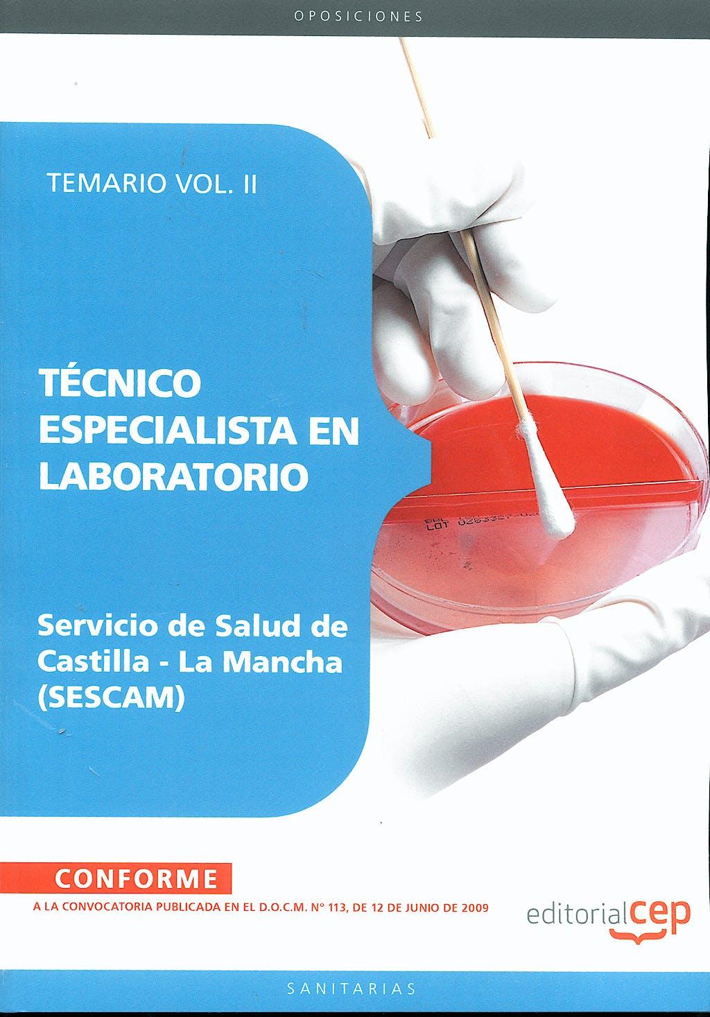 Portada del libro 9788499244082 Técnico Especialista en Laboratorio Servicio de Salud de Castilla-La Mancha (SESCAM). Temario, Vol. II