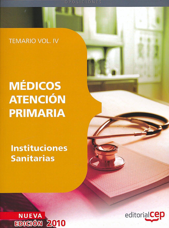 Portada del libro 9788499374352 Medicos Atencion Primaria de Instituciones Sanitarias, Vol. 4