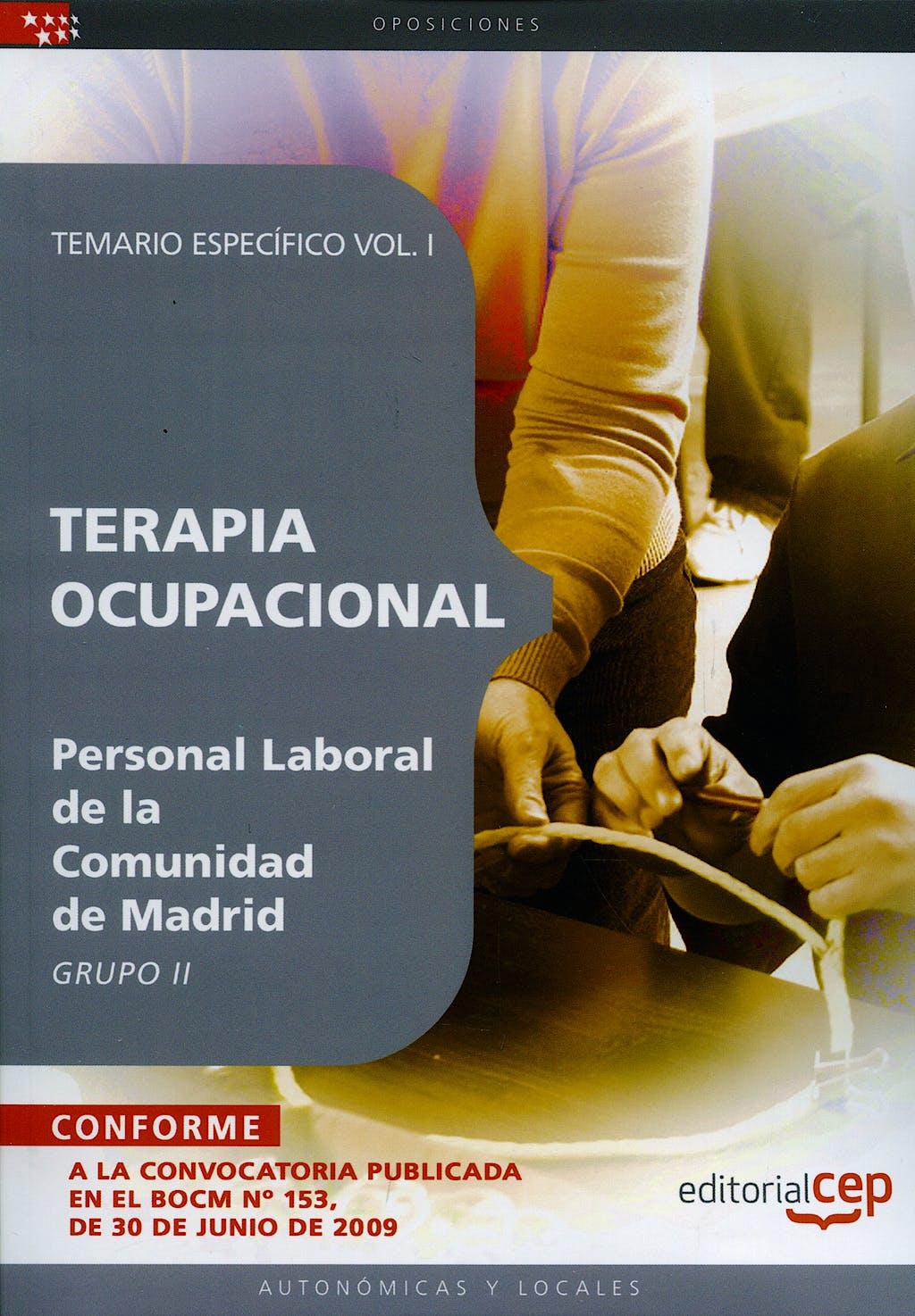 Portada del libro 9788499374390 Terapia Ocupacional Personal Laboral de la Comunidad de Madrid. Grupo Ii. Temario Especifico, Vol. I