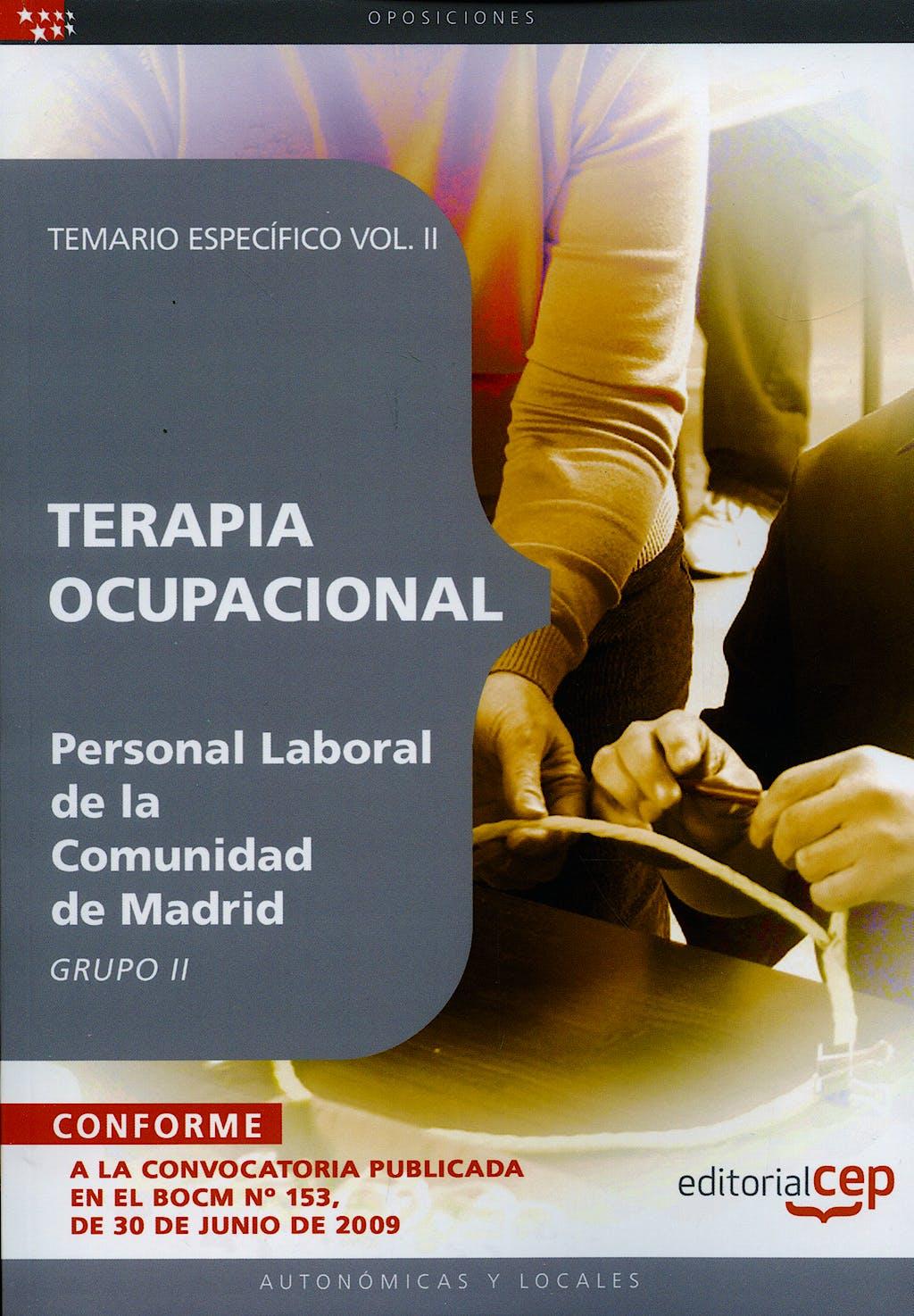 Portada del libro 9788499374413 Terapia Ocupacional Personal Laboral de la Comunidad de Madrid. Grupo Ii. Temario Especifico, Vol. II