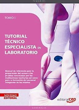 Portada del libro 9788499375311 Tutorial Tecnico Especialista en Laboratorio, Tomo I