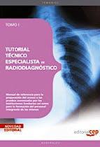 Portada del libro 9788499375694 Tutorial Tecnico Especialista de Radiodiagnostico, Tomo I