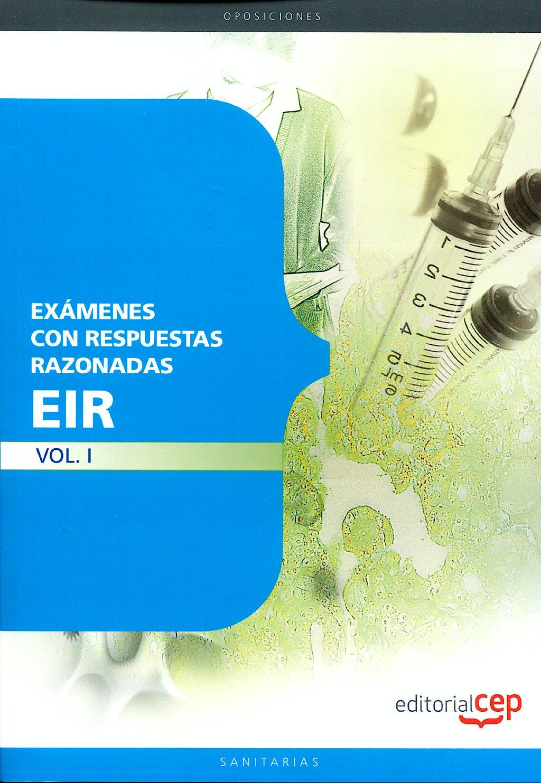 Portada del libro 9788499377346 Examenes EIR con Respuestas Razonadas, Vol. I