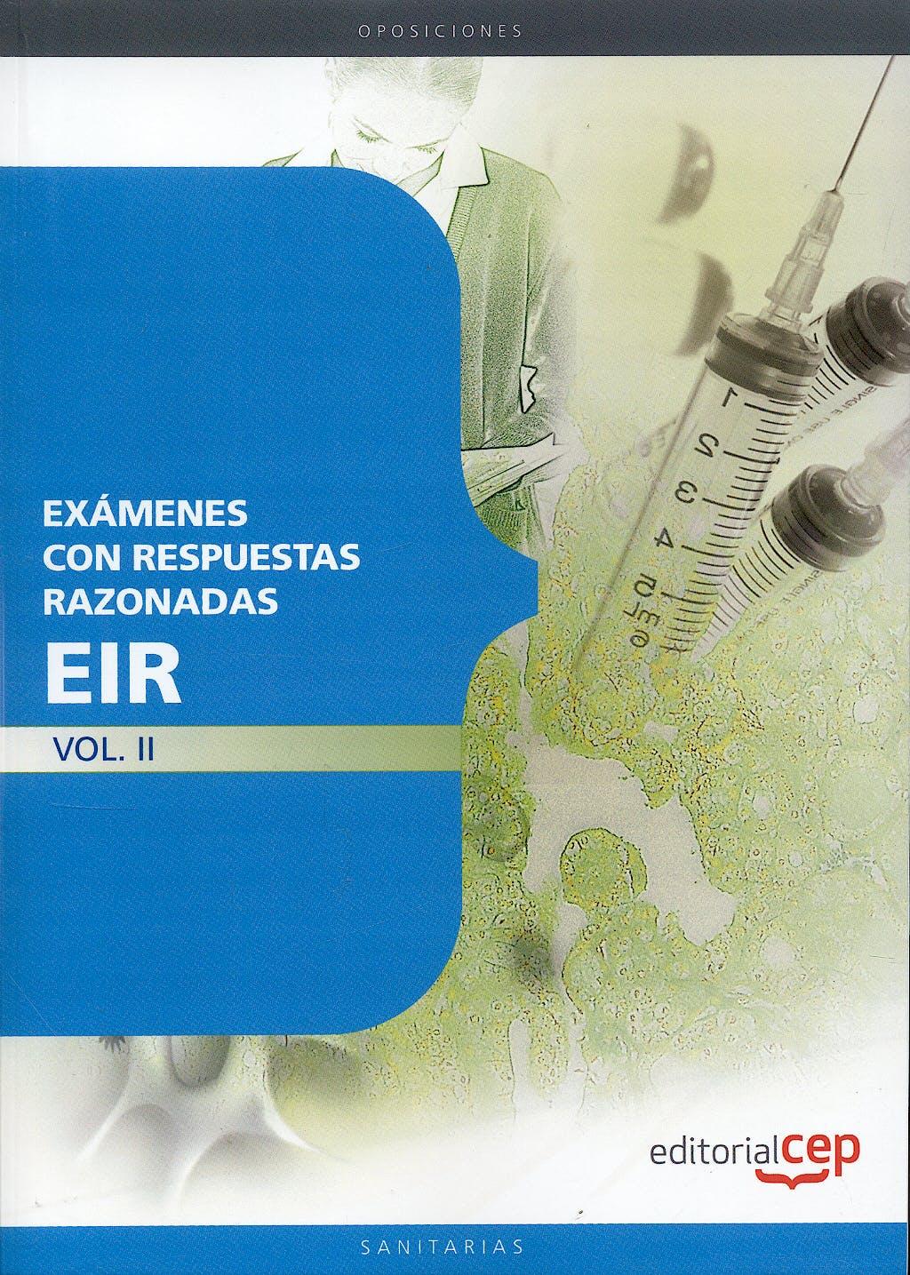 Portada del libro 9788499377353 Examenes EIR con Respuestas Razonadas, Vol. II