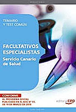 Portada del libro 9788499378190 Facultativos Especialistas Servicio Canario de Salud. Temario y Test Comun