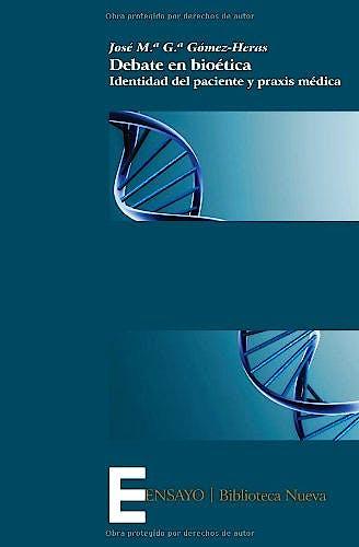 Portada del libro 9788499404318 Debate en Bioetica: Identidad del Paciente y Praxis Medica