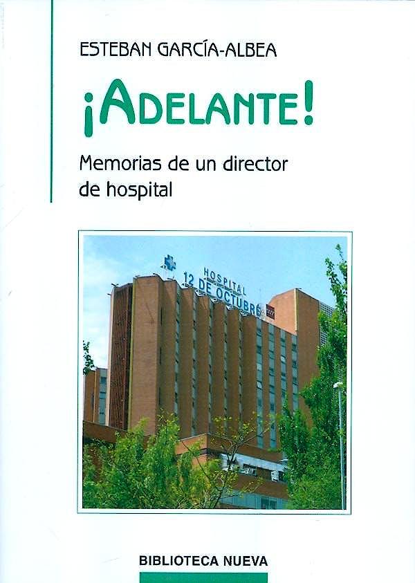 Portada del libro 9788499405926 Adelante. Memorias de un Director de Hospital
