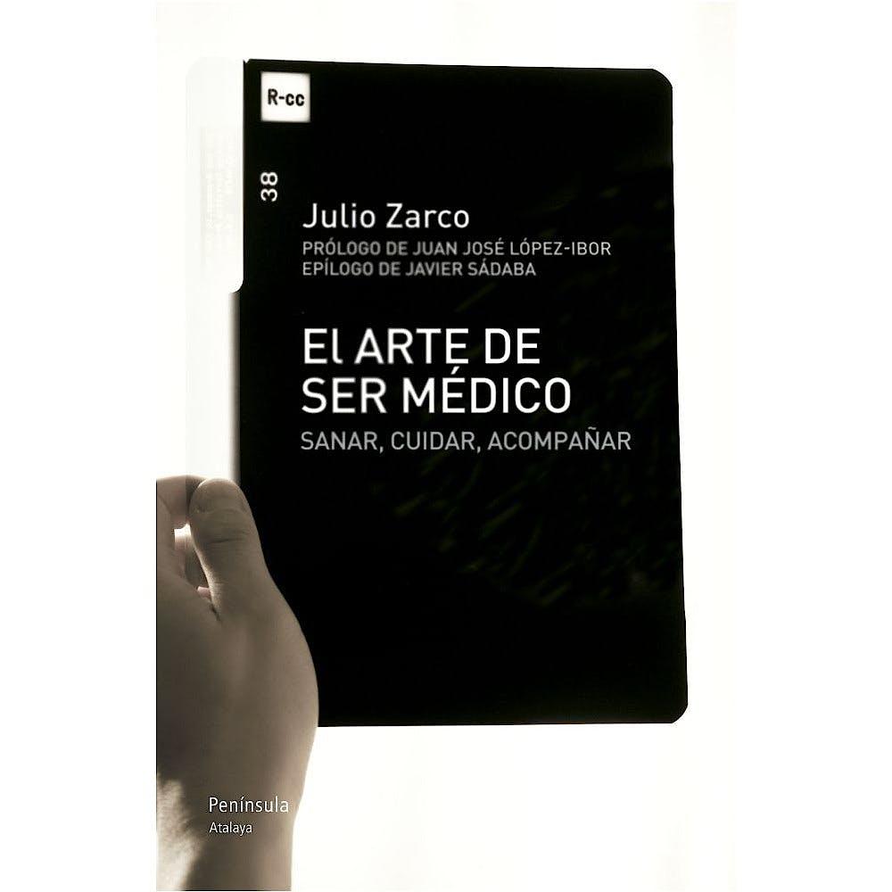 Portada del libro 9788499421704 El Arte de ser Medico. Sanar, Cuidar, Acompañar