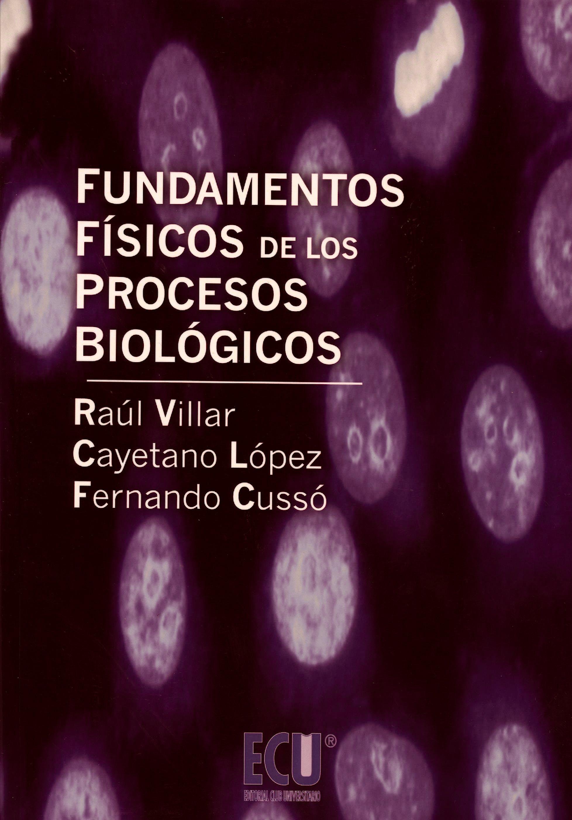 Portada del libro 9788499485096 Fundamentos Físicos de los Procesos Biológicos