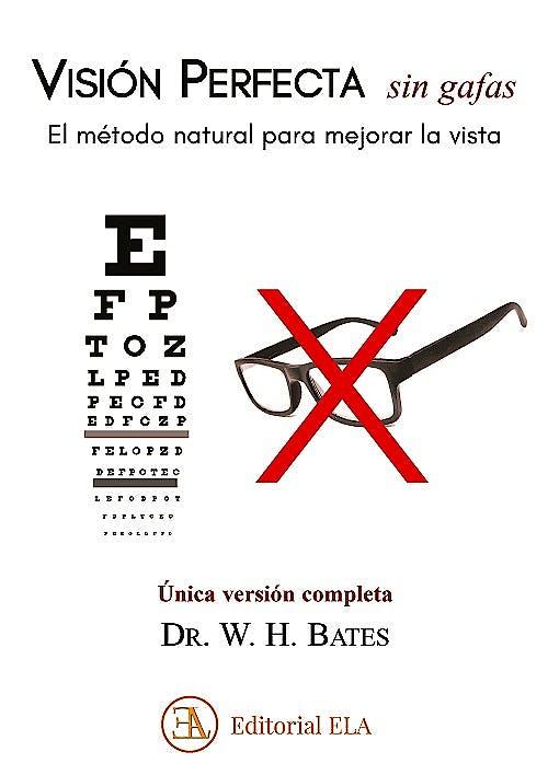 Portada del libro 9788499502229 Visión Perfecta sin Gafas. El Método Natural para Mejorar la Vista