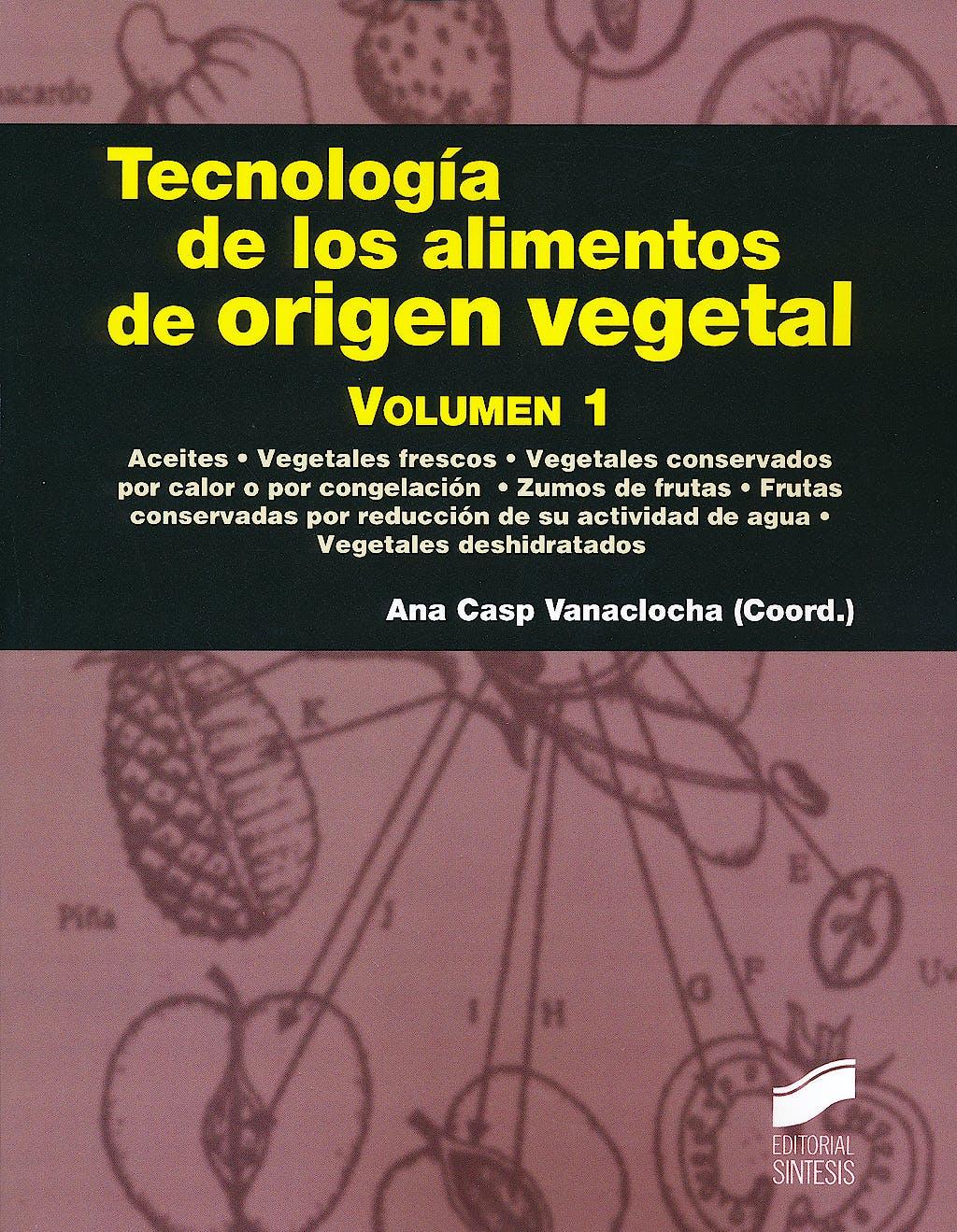 Portada del libro 9788499588322 Tecnologia de los Alimentos de Origen Vegetal, Vol. 1