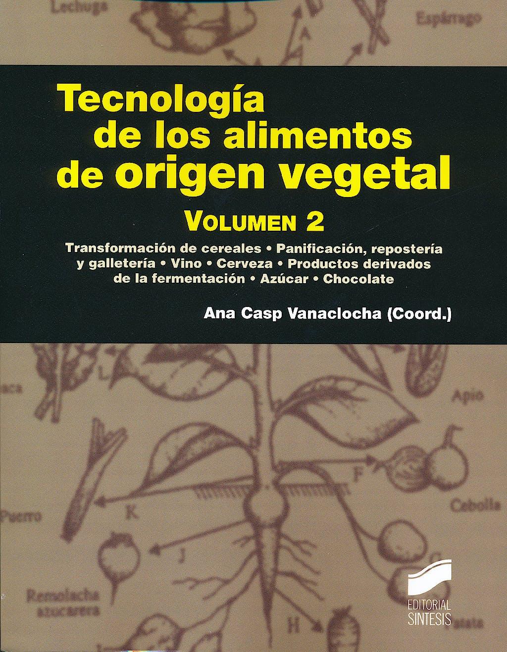 Portada del libro 9788499588339 Tecnologia de los Alimentos de Origen Vegetal, Vol. 2