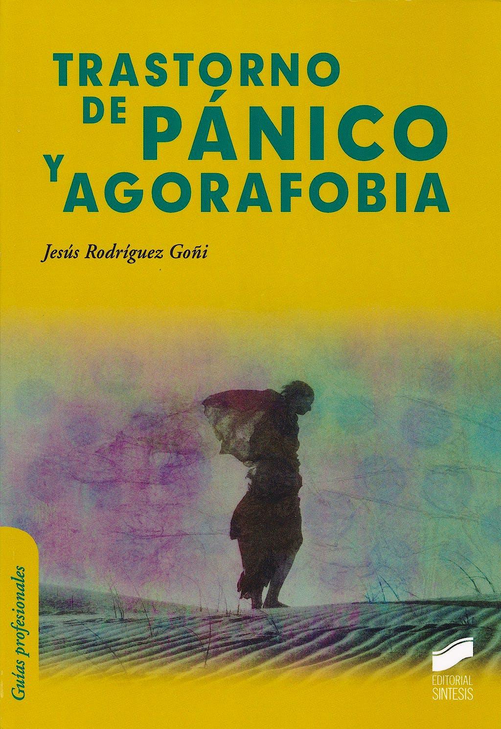 Portada del libro 9788499588407 Trastorno de Panico y Agorafobia