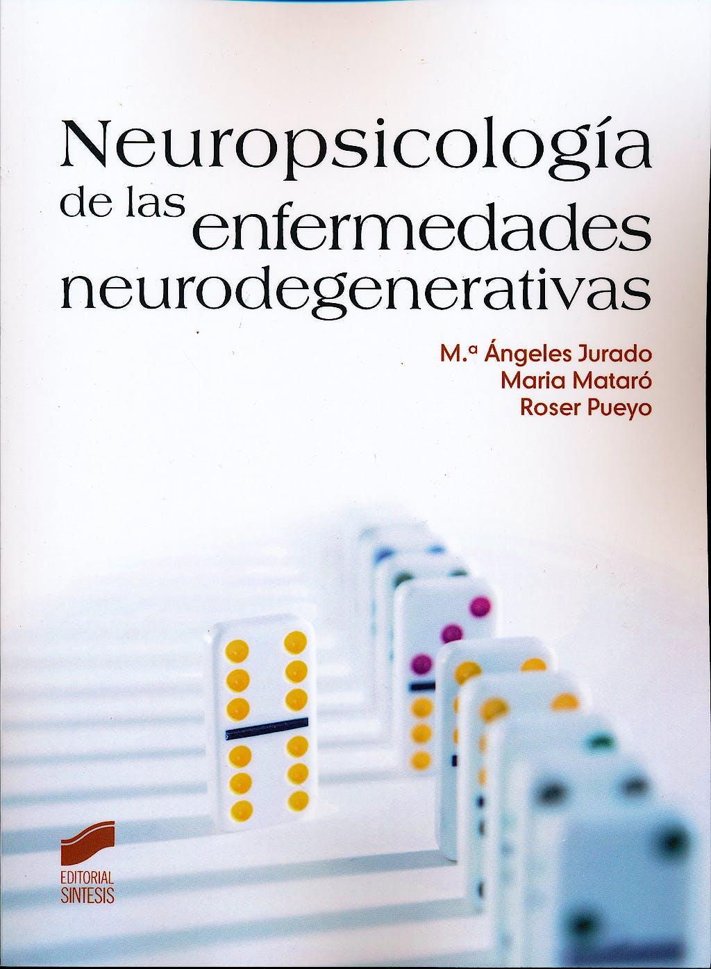 Portada del libro 9788499588834 Neuropsicologia de las Enfermedades Neurodegenerativas