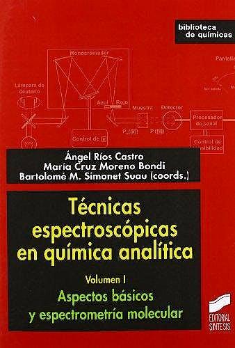 Portada del libro 9788499589305 Técnicas Espectroscópicas en Química Analítica, Vol. I: Aspectos Básicos y Espectrometría Molecular