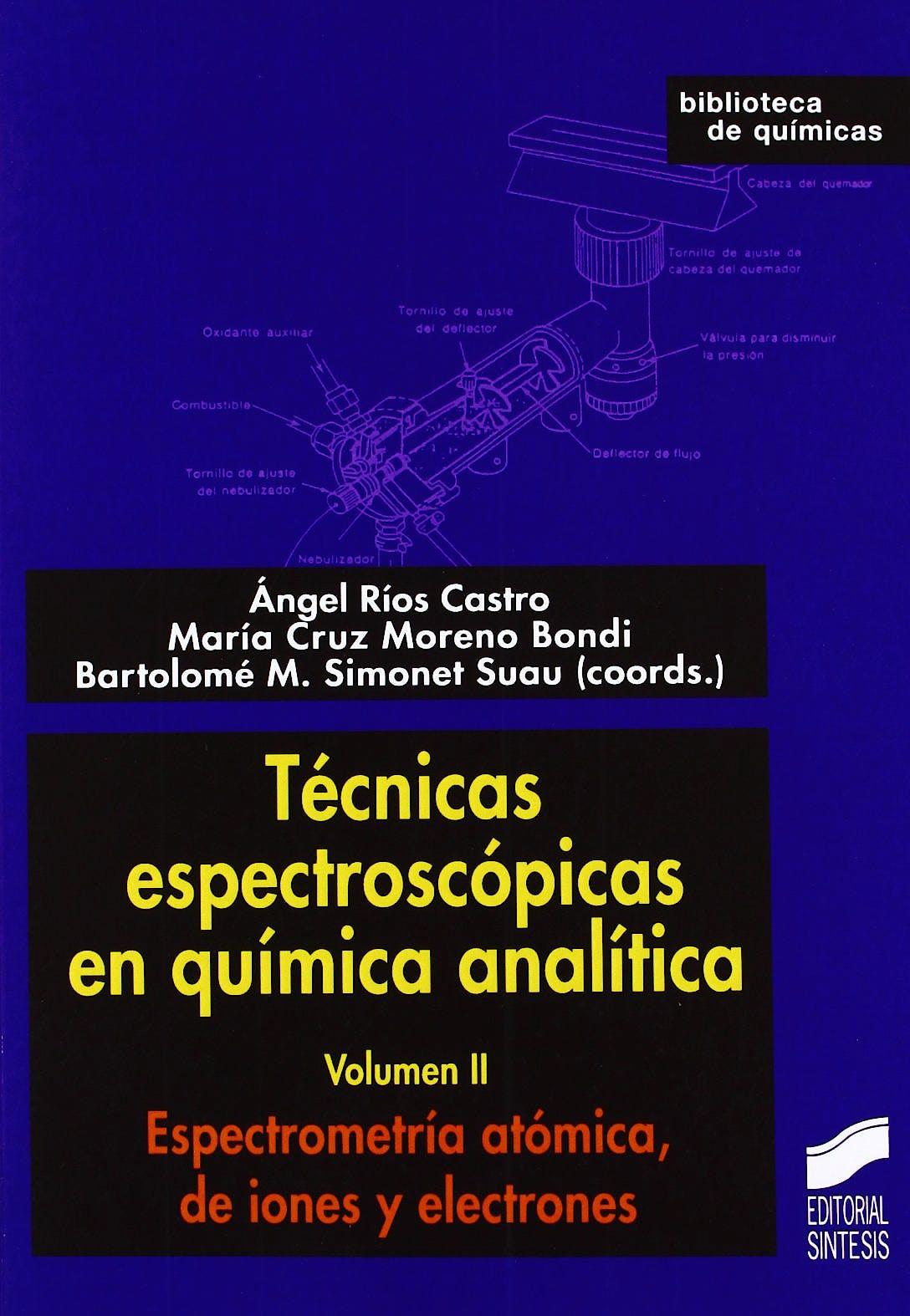 Portada del libro 9788499589312 Técnicas Espectroscópicas en Química Analítica, Vol. II: Espectrometría Atómica, de Iones y Electrones