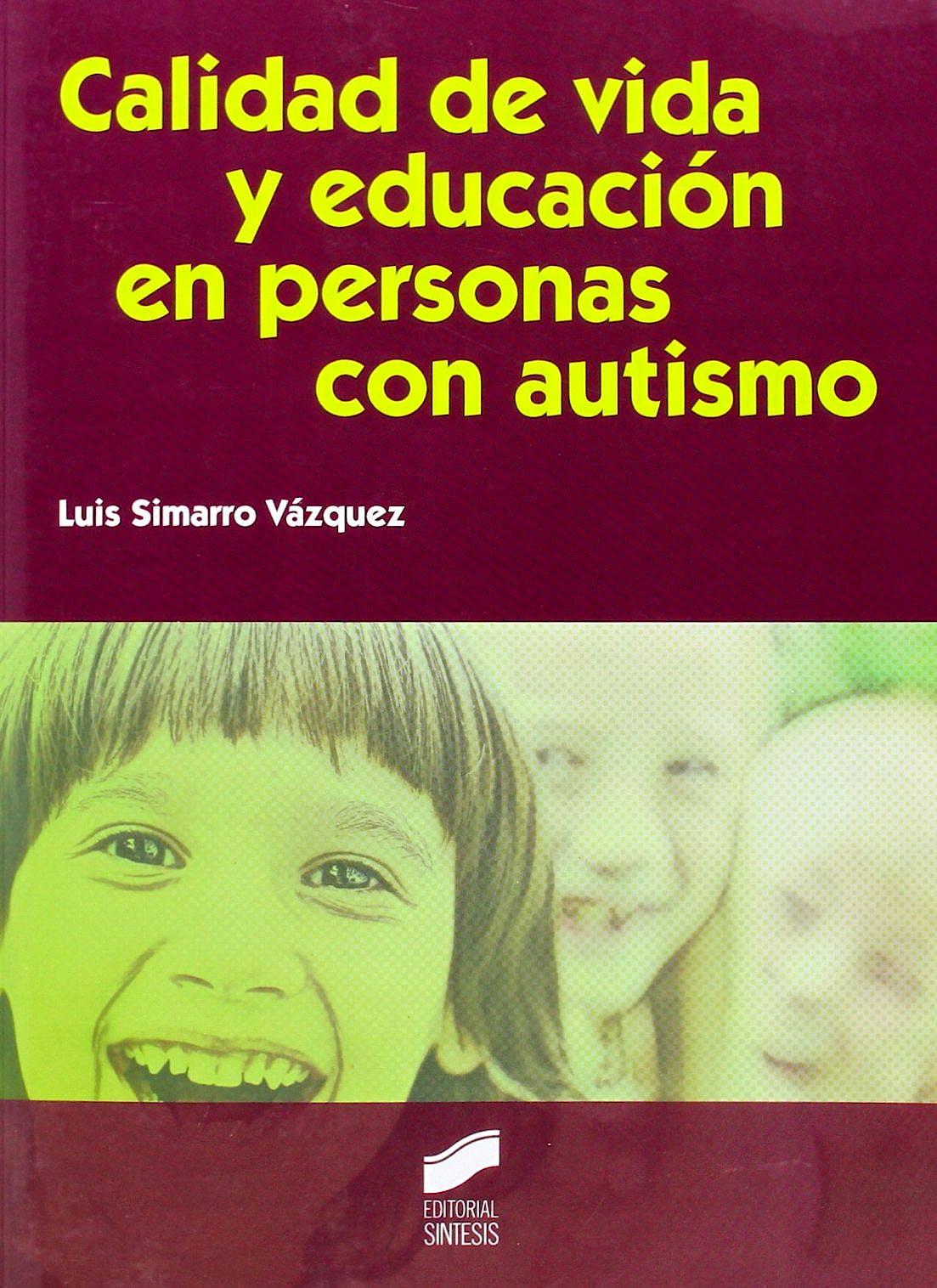 Portada del libro 9788499589787 Calidad de Vida y Educacion en Personas con Autismo