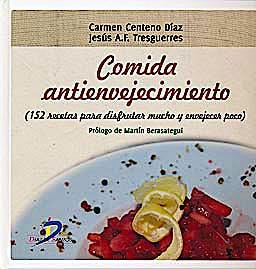 Portada del libro 9788499690155 Comida Antienvejecimiento (152 Recetas para Disfrutar mucho y Envejecer Poco)