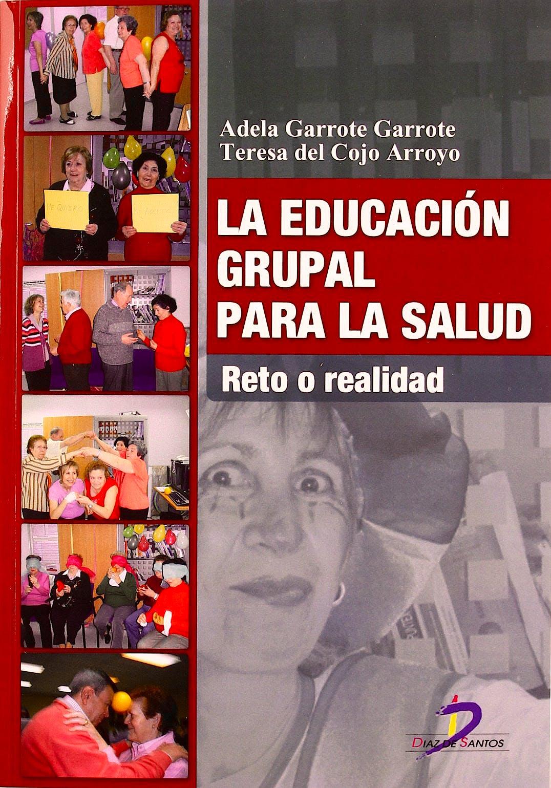 Portada del libro 9788499690544 La Educación Grupal para la Salud. Reto o Realidad