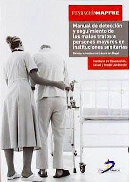 Portada del libro 9788499690704 Manual de Deteccion y Seguimiento de los Malos Tratos a Personas Mayores en Instituciones Sanitarias