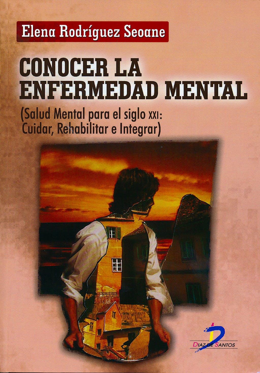 Portada del libro 9788499690827 Conocer la Enfermedad Mental: Salud Mental para el Siglo XXI