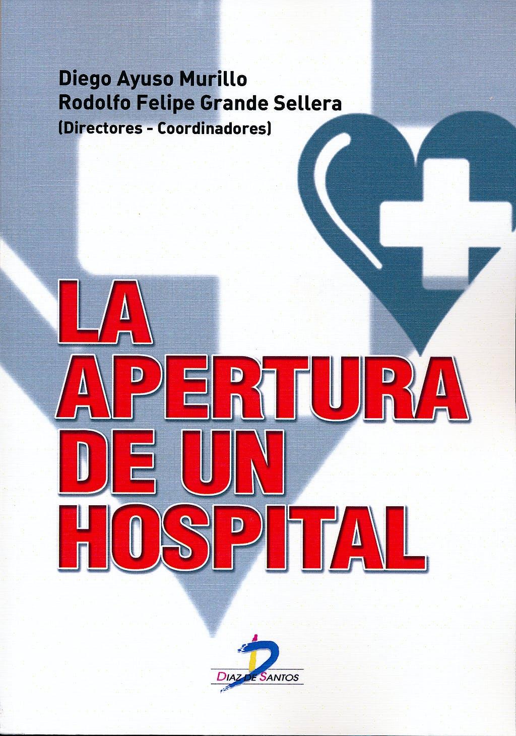 Portada del libro 9788499691053 La Apertura de un Hospital