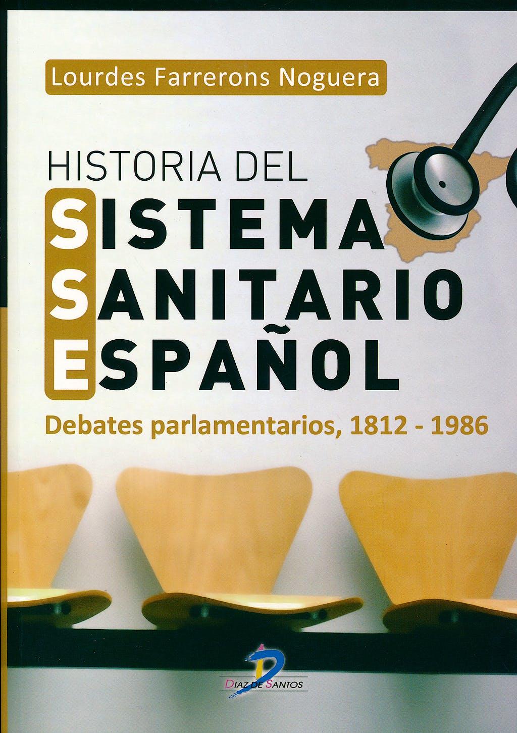 Portada del libro 9788499695648 Historia del Sistema Sanitario Español. Debates Parlamentarios, 1812-1986