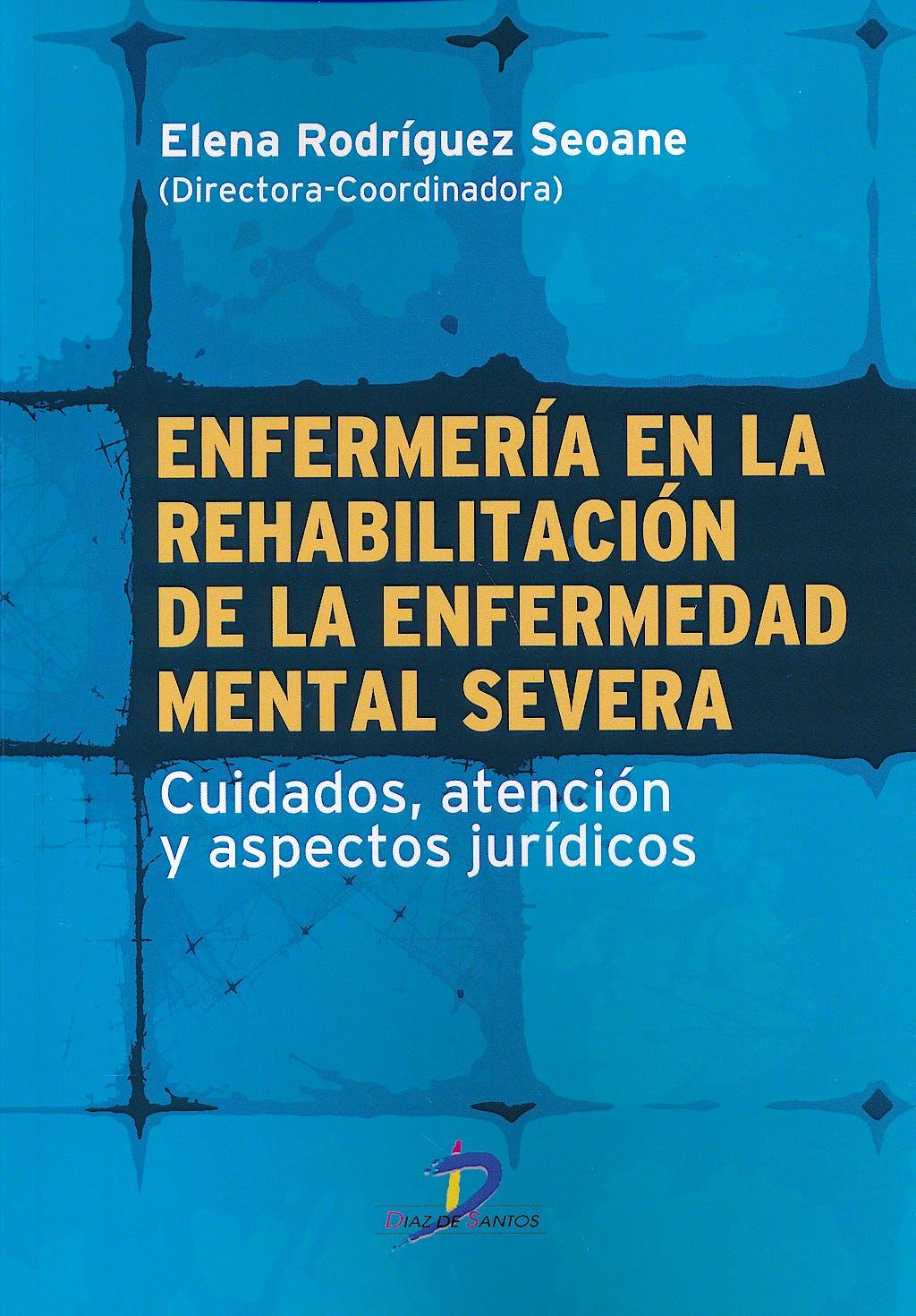 Portada del libro 9788499699035 Enfermeria en la Rehabilitacion de la Enfermedad Mental Severa