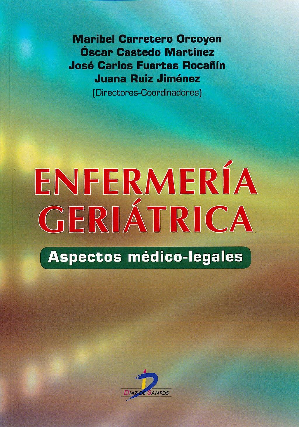 Portada del libro 9788499699257 Enfermería Geriátrica. Aspectos Medico-Legales