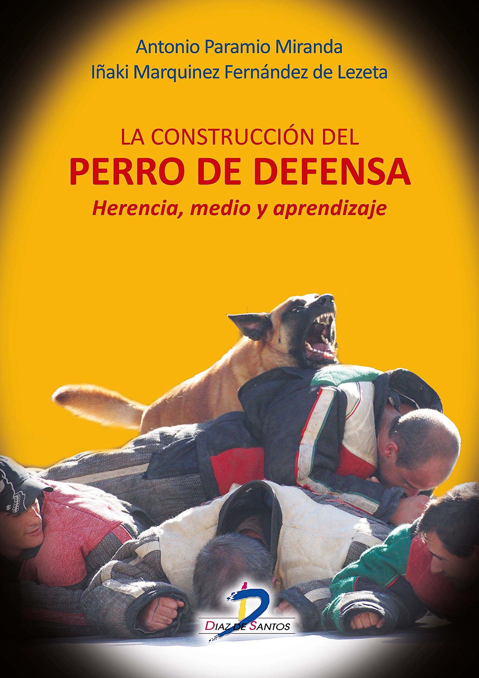 Portada del libro 9788499699905 La Construccion del Perro de Defensa. Herencia, Medio y Aprendizaje