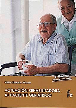 Portada del libro 9788499762975 Actuacion Rehabilitadora al Paciente Geriatrico
