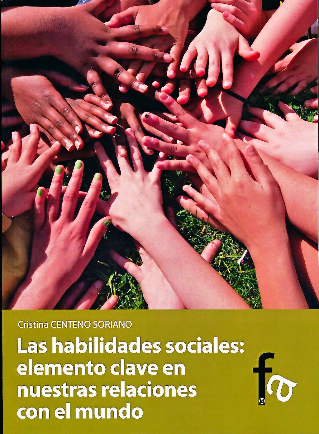 Portada del libro 9788499763637 Las Habilidades Sociales: Elemento Clave en Nuestras Relaciones con el Mundo