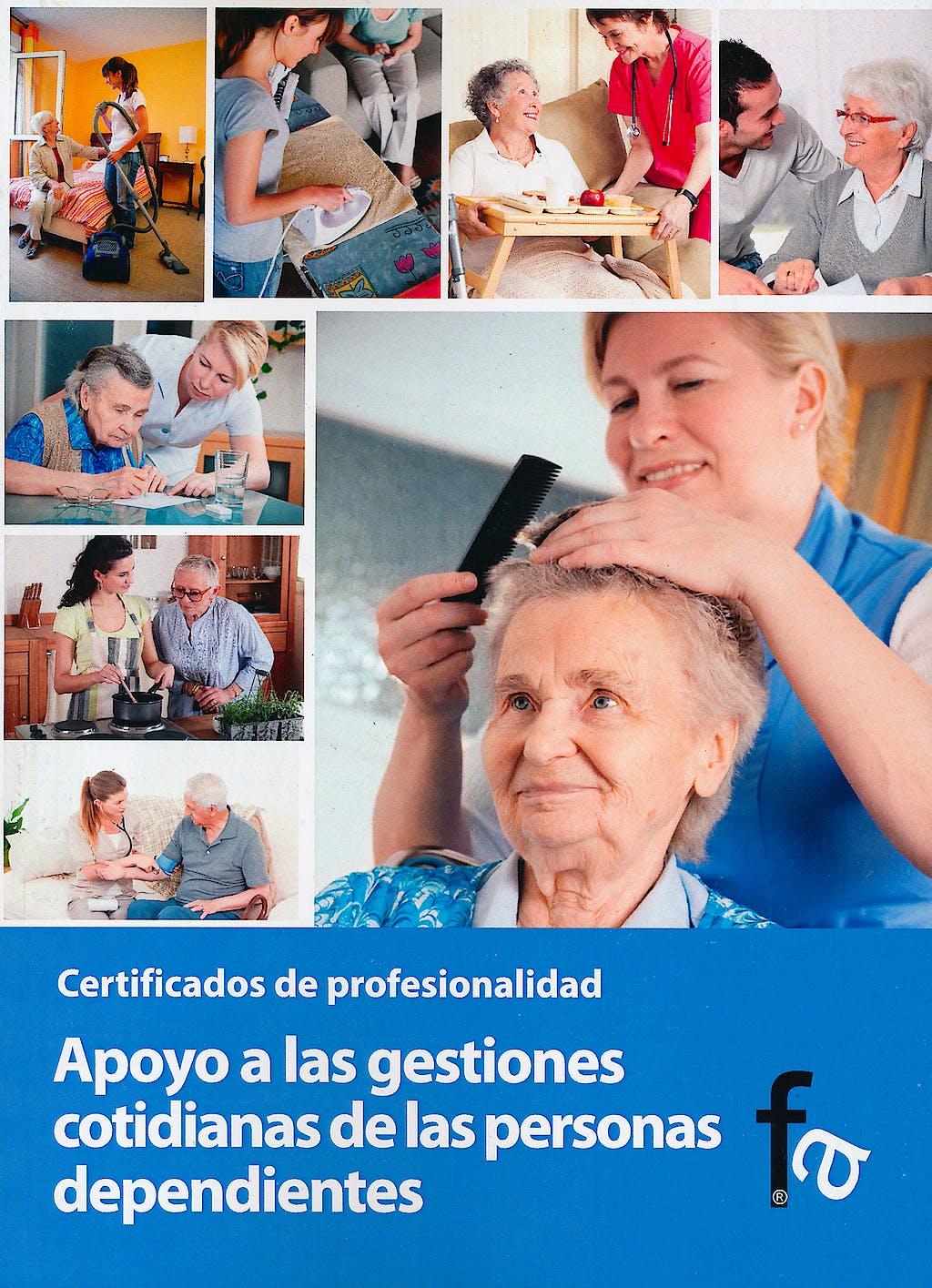 Portada del libro 9788499764535 Apoyo a las Gestiones Cotidianas de las Personas Dependientes. Certificados de Profesionalidad