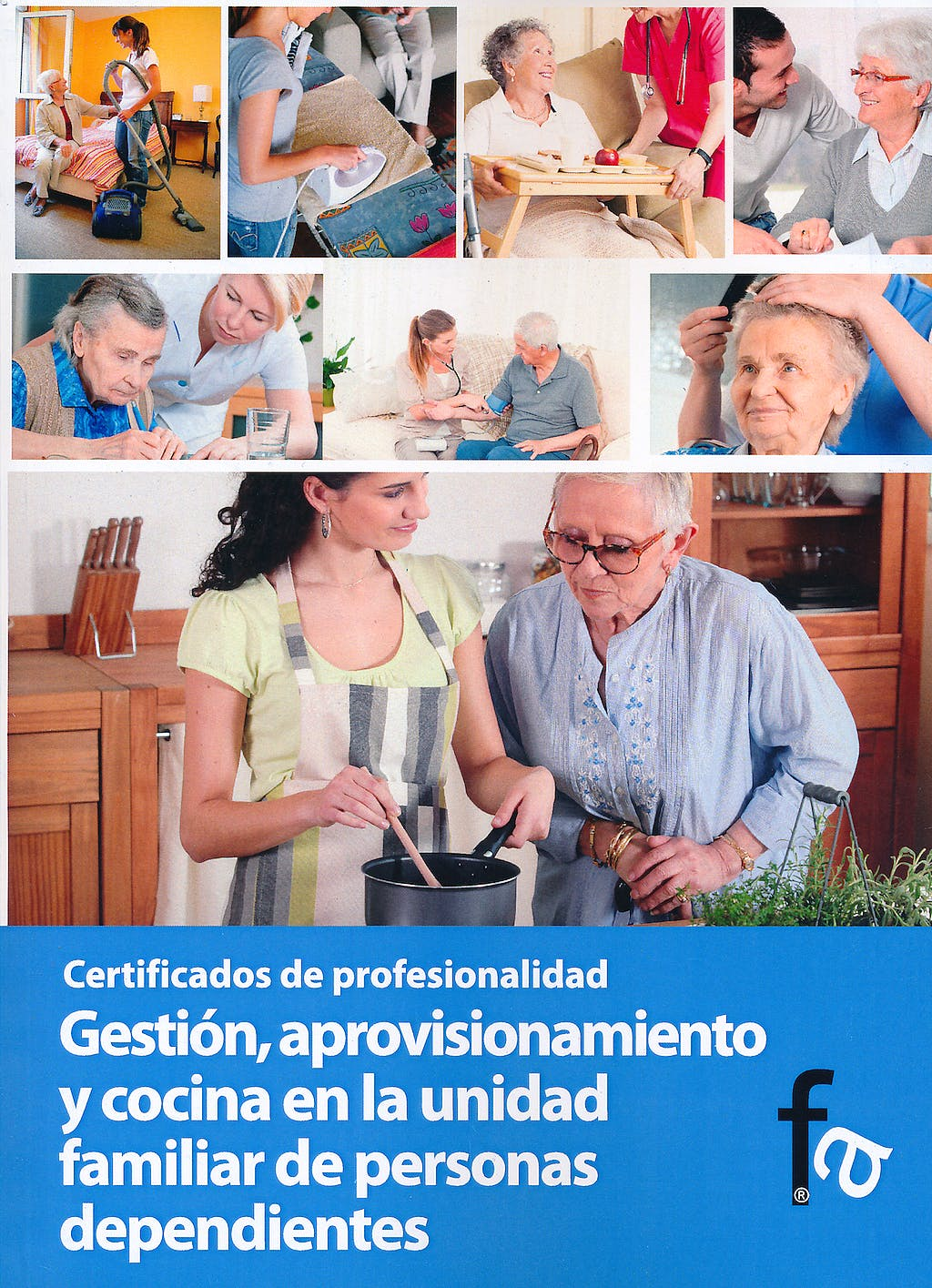 Portada del libro 9788499764559 Gestion, Aprovisionamiento y Cocina en la Unidad Familiar de Personas Dependientes. Certificados de Profesionalidad