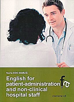Portada del libro 9788499765341 English For Patient-Administration And Non-Clinical Hospital Staff + Cd