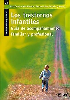 Portada del libro 9788499805061 Los Trastornos Infantiles. Guia de Acompañamiento Familiar y Profesional