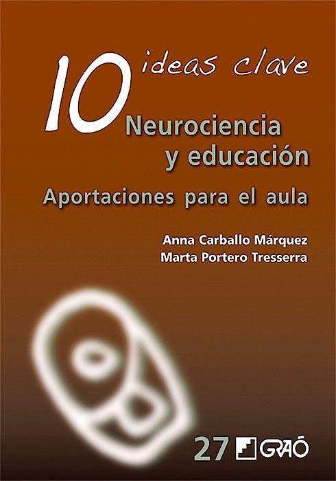 Portada del libro 9788499808536 10 Ideas Clave. Neurociencia y Educación. Aportaciones para el Aula