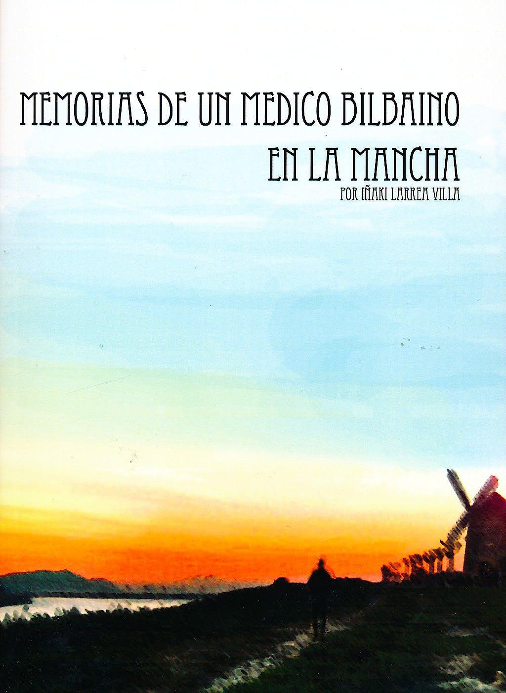 Portada del libro 9788499815046 Memorias de un Medico Bilbaino en la Mancha