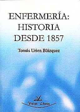 Portada del libro 9788499838700 Enfermería: Historia desde 1857