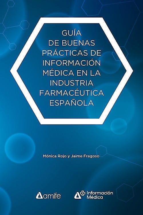Portada del libro 9788499844022 Guía de Buenas Prácticas de Información Médica en la Industria Farmacéutica Española