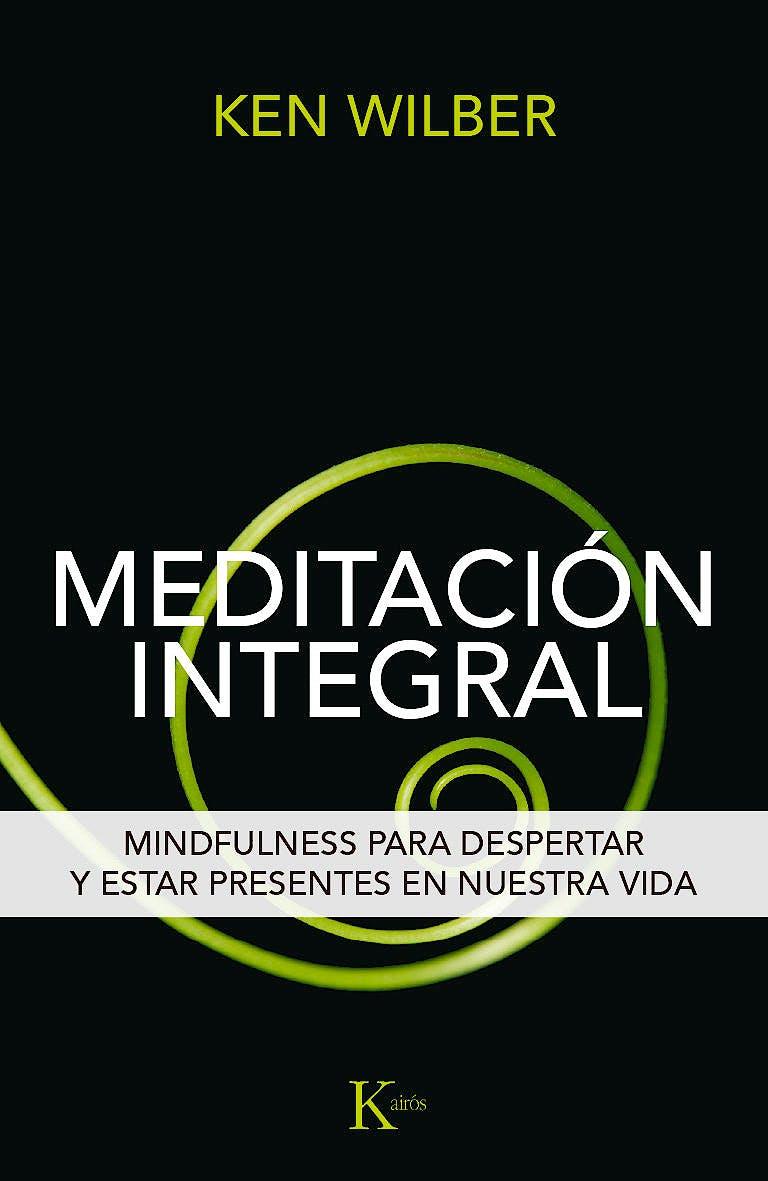 Portada del libro 9788499885292 Meditación Integral. Mindfulness para Despertar y Estar Presentes en Nuestra Vida