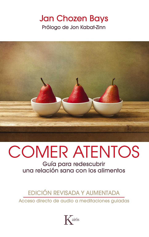 Portada del libro 9788499886596 Comer Atentos. Guía para Redescubrir una Relación Sana con los Alimentos