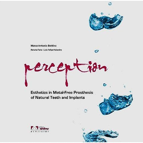 Portada del libro 9788536700908 Perception. Esthetics in Metal-Free Prosthesis of Natural Teeth and Implants