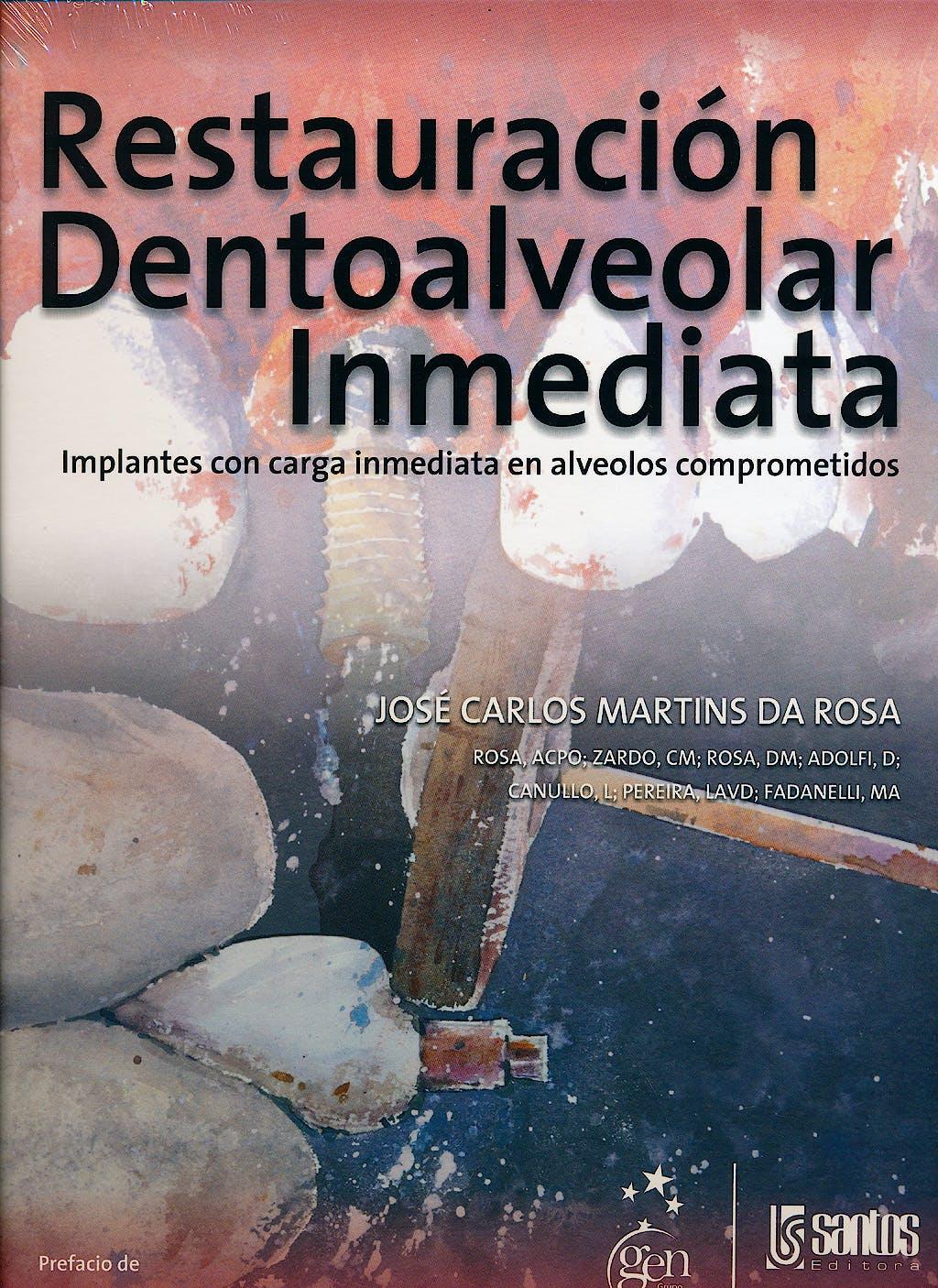 Portada del libro 9788572889490 Restauración Dentoalveolar Inmediata. Implantes con Carga Inmediata en Alveolos Comprometidos