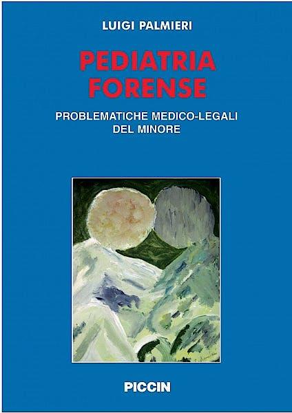 Portada del libro 9788829920709 Pediatria Forense. Problematiche-Medico Legali del Minore, 2 Vols.