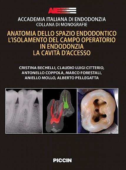 Portada del libro 9788829926862 Anatomia Dello Spazio Endodontico. L'isolamento del Campo Operatorio In Endodonzia. la Cavità D'accesso