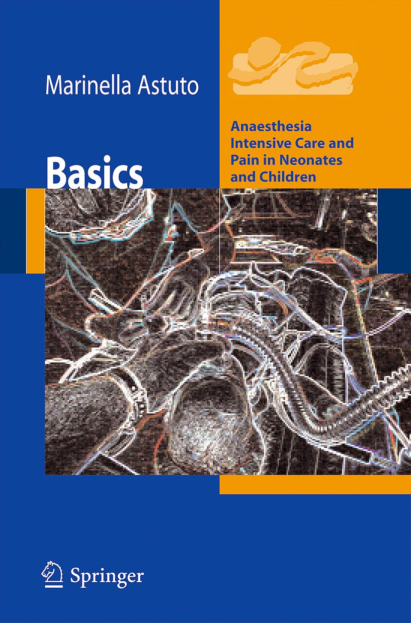 Portada del libro 9788847006546 Basics: Anesthesia, Intensive Care and Pain in Neonates and Children