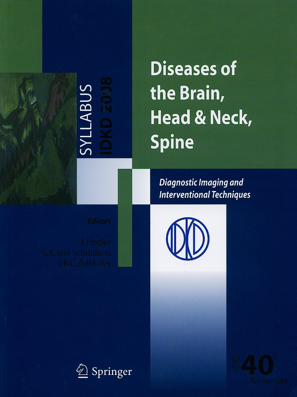 Portada del libro 9788847008397 Diseases of the Brain, Head and Neck, Spine. Diagnostic Imaging and Interventional Techniques (Syllabus IDKD 2008)