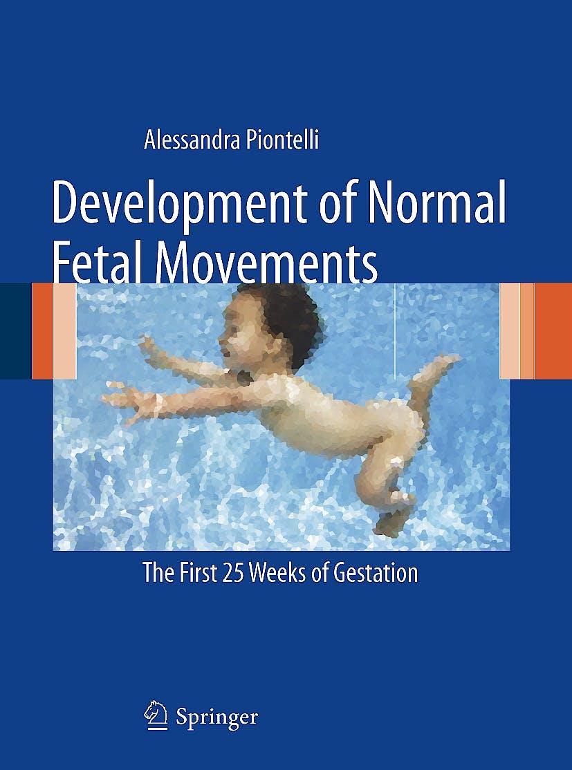 Portada del libro 9788847014015 Development of Normal Fetal Movements. the First 25 Weeks of Gestation